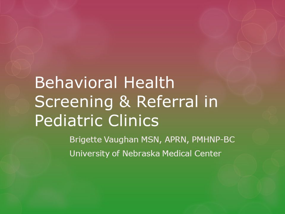 Behavioral Health Screening & Referral in Pediatric Clinics