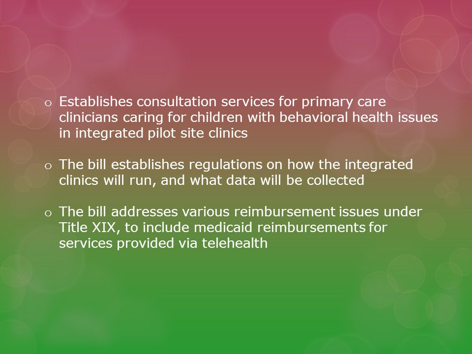 Establishes consultation services for primary care clinicians caring for children with behavioral health issues in integrated pilot site clinics