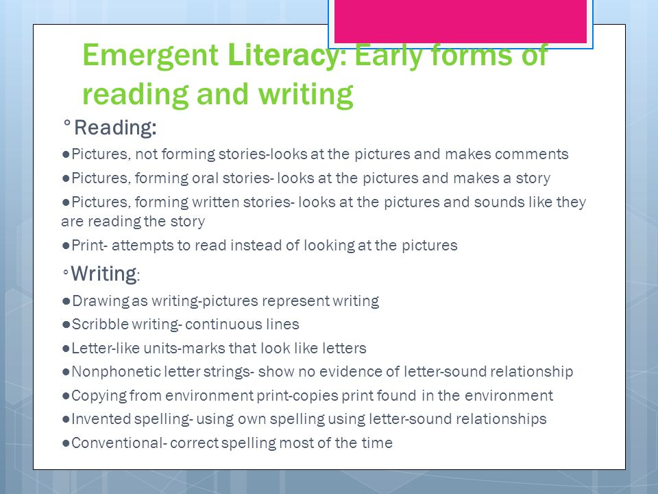 Emergent Literacy: Early forms of reading and writing