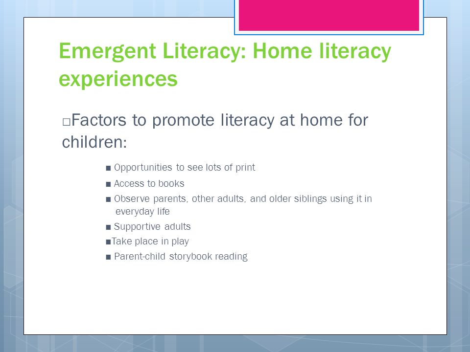 Emergent Literacy: Home literacy experiences