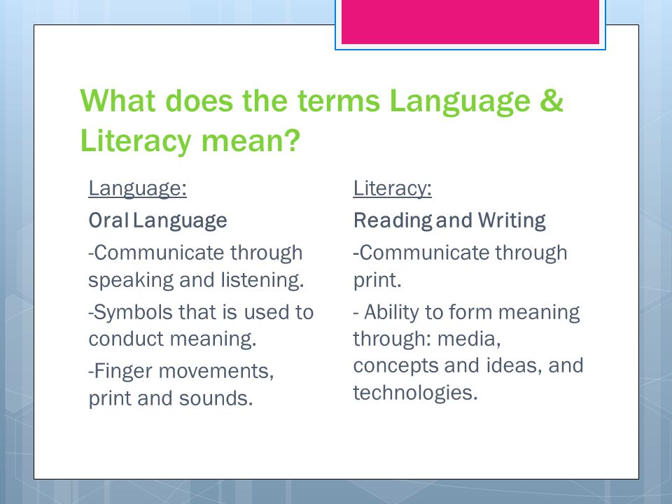What does the terms Language & Literacy mean