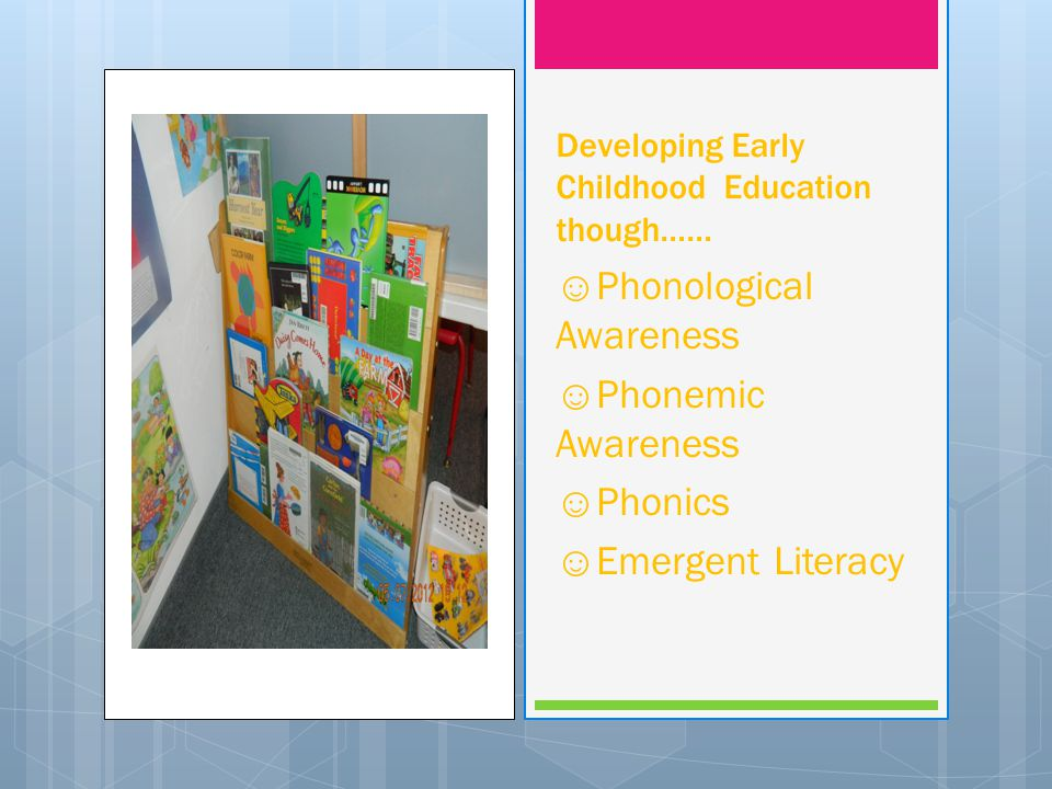 Developing Early Childhood Education though……