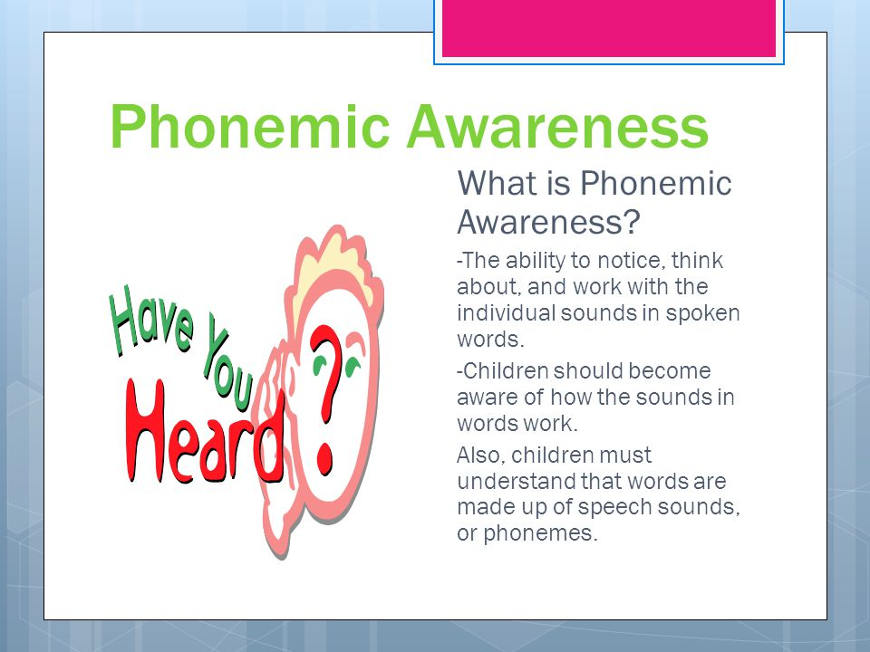 Phonemic Awareness What is Phonemic Awareness