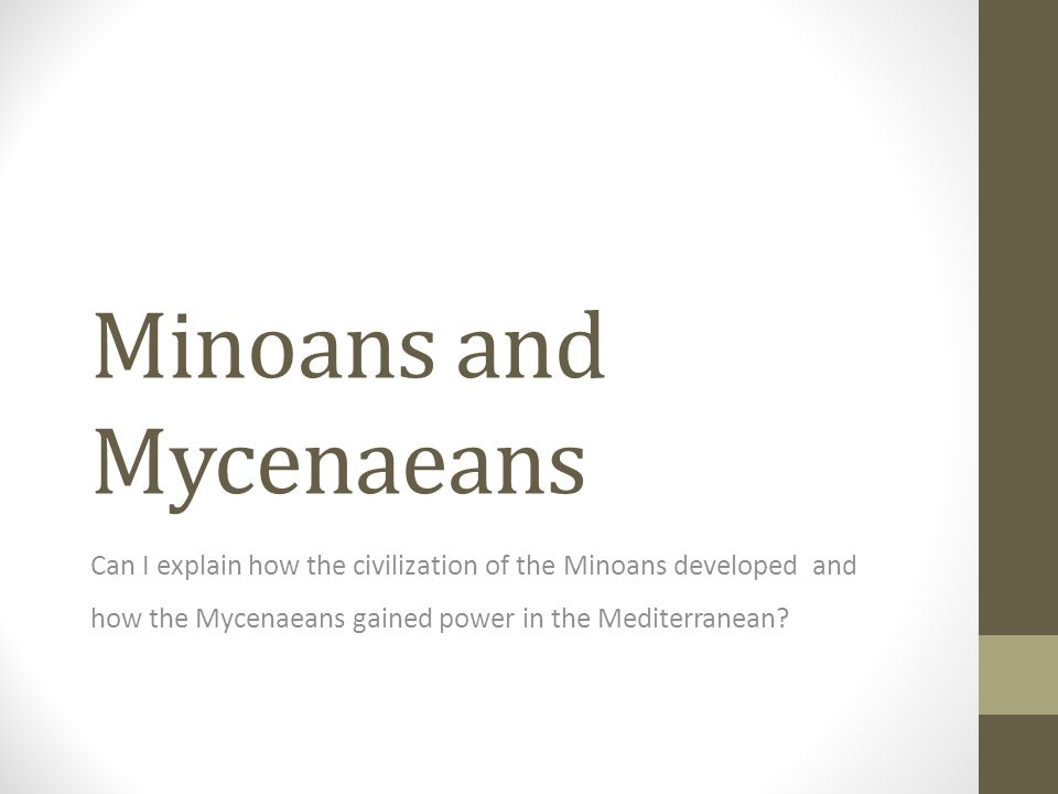 minoan and mycenaean civilizations explaining how they were similar and different Minoans lesson plans and worksheets from thousands you'll expose your class to the minoan, mycenaeans, and dorians then they'll uncover students identify and name various aspects of the minoan culture they complete ten different blank shapes that explain their religion.