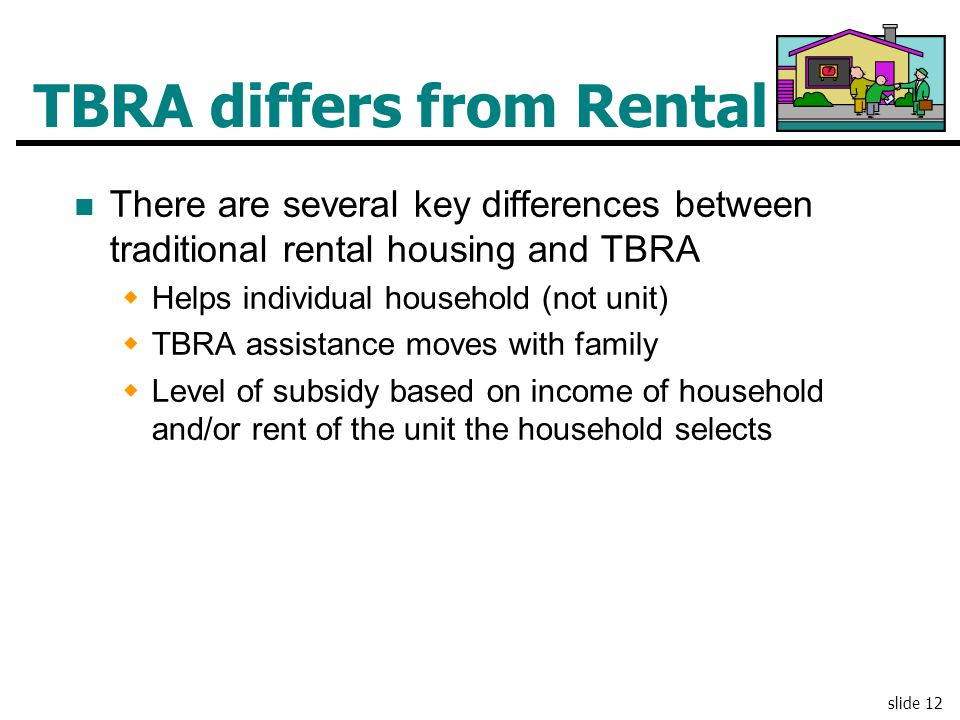 TBRA differs from Rental