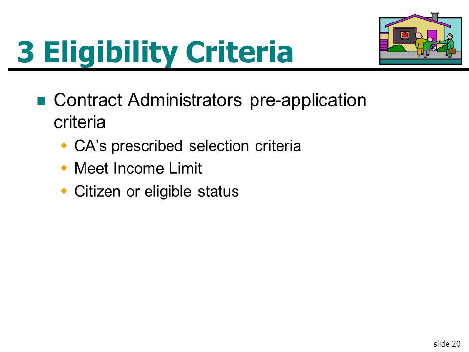 3 Eligibility Criteria Contract Administrators pre-application criteria. CA's prescribed selection criteria.