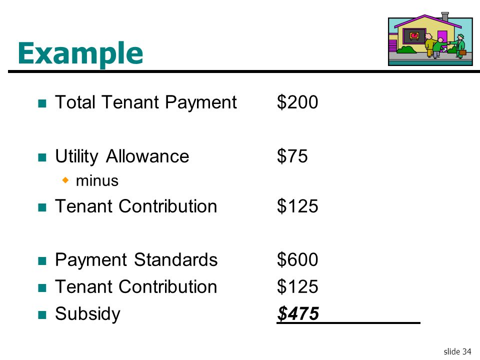 Example Total Tenant Payment $200 Utility Allowance $75