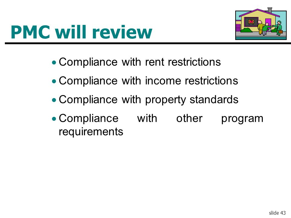 PMC will review Compliance with rent restrictions