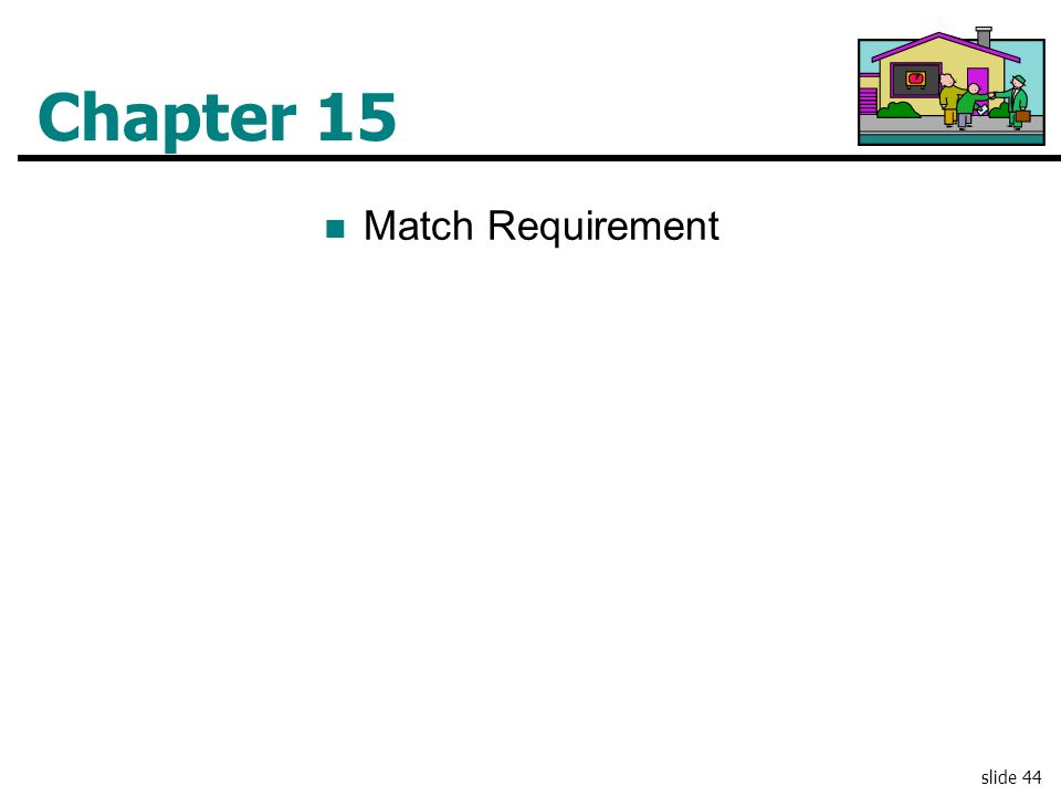 Chapter 15 Match Requirement