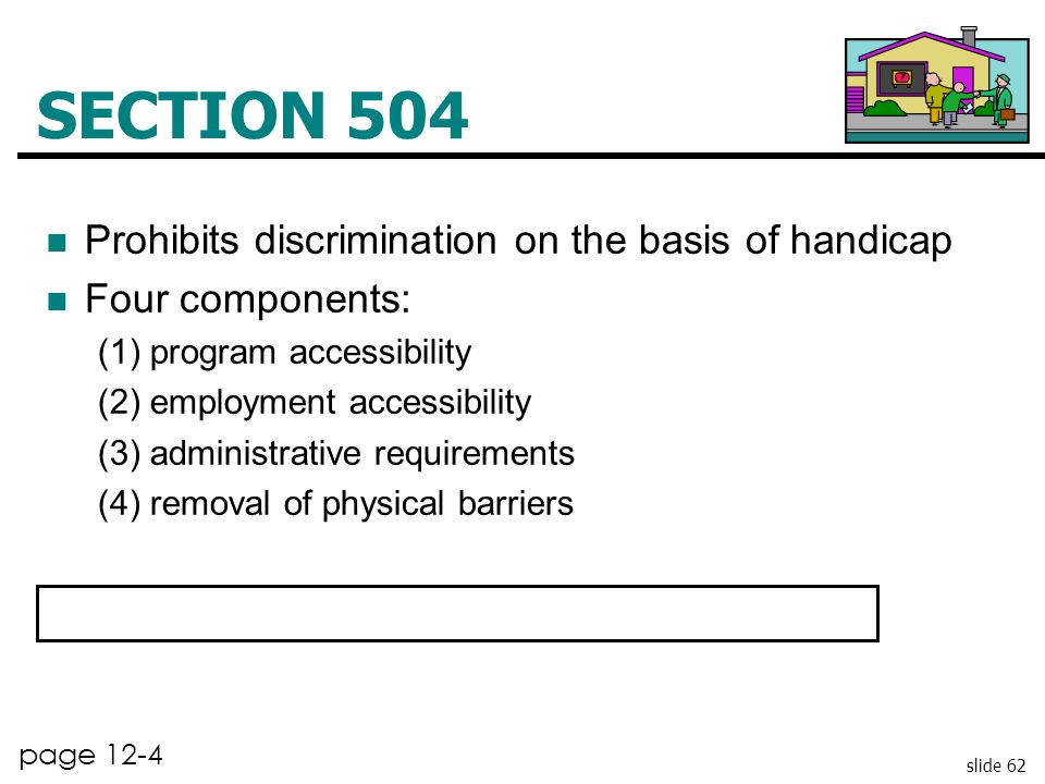 SECTION 504 Prohibits discrimination on the basis of handicap