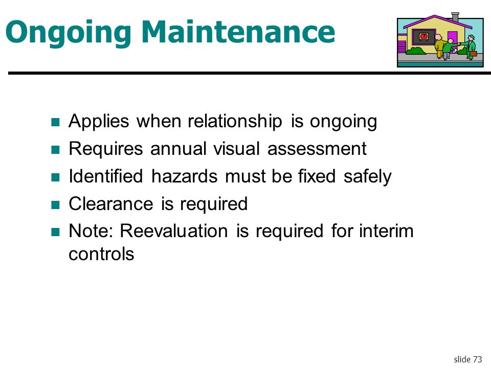 Ongoing Maintenance Applies when relationship is ongoing
