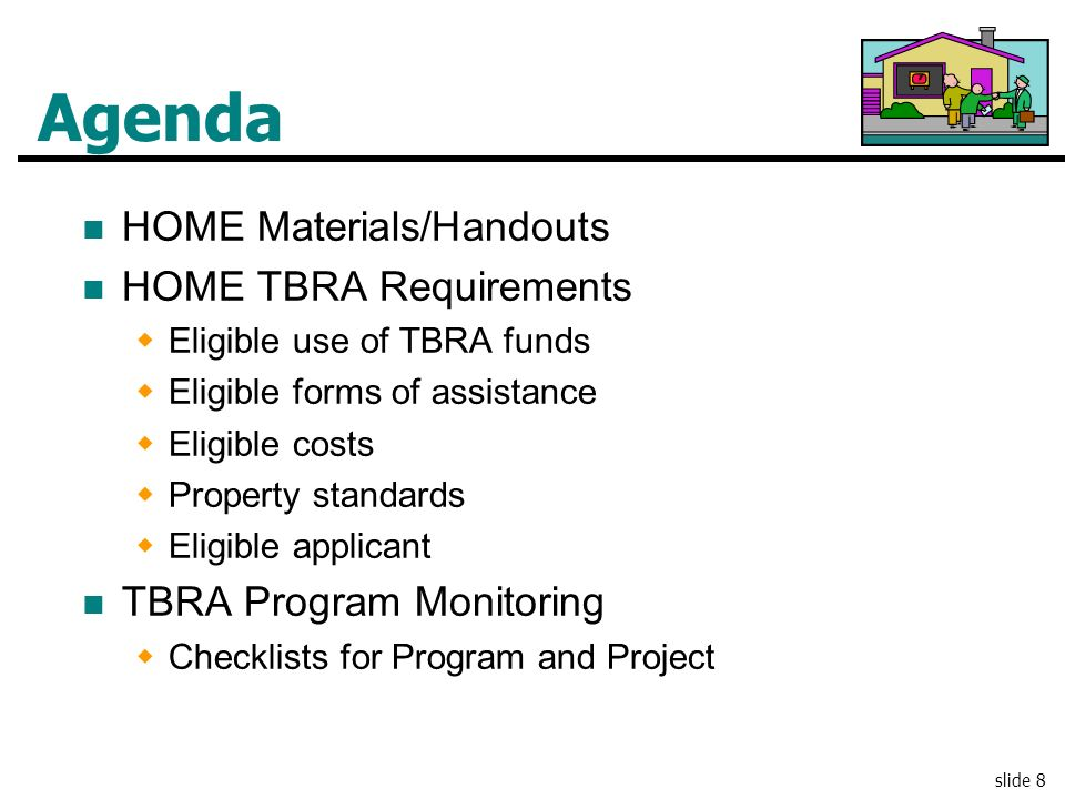 Agenda HOME Materials/Handouts HOME TBRA Requirements