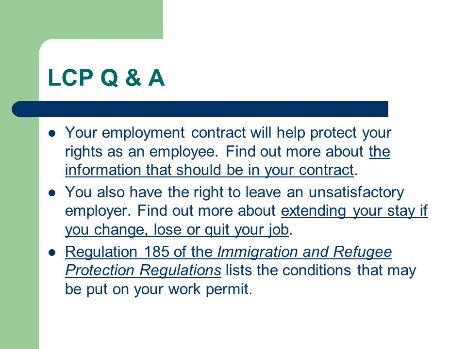 LCP Q & A Your employment contract will help protect your rights as an employee. Find out more about the information that should be in your contract.