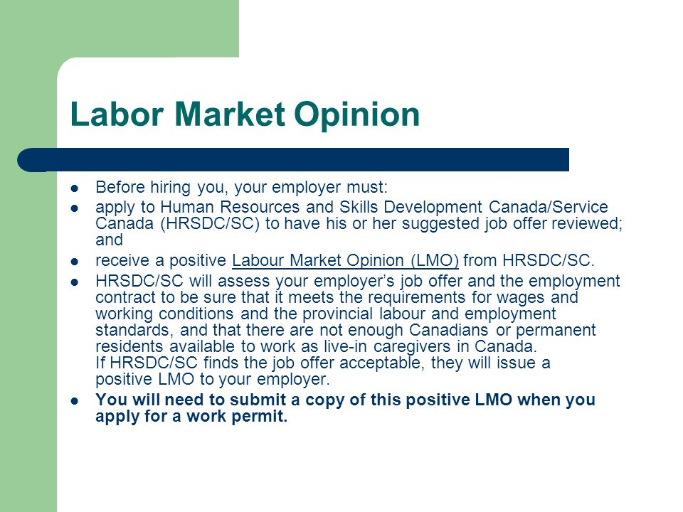 Labor Market Opinion Before hiring you, your employer must: