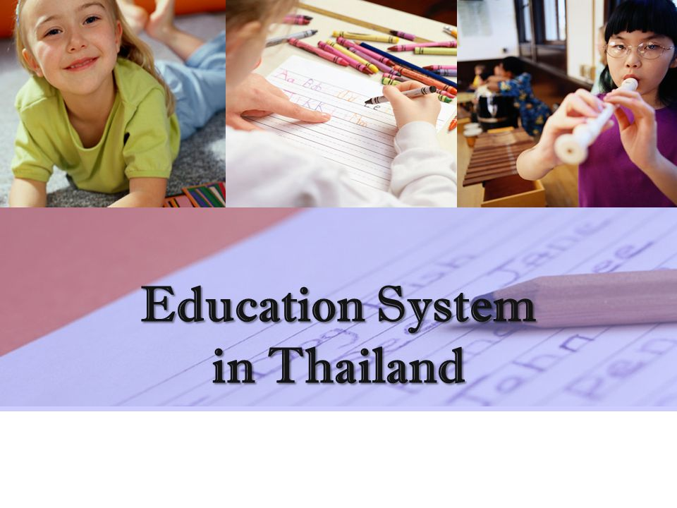 essay education system in thailand The most popular types of content requested from custom-writing services are essays  our education system recognizes this and strives to prepare our.