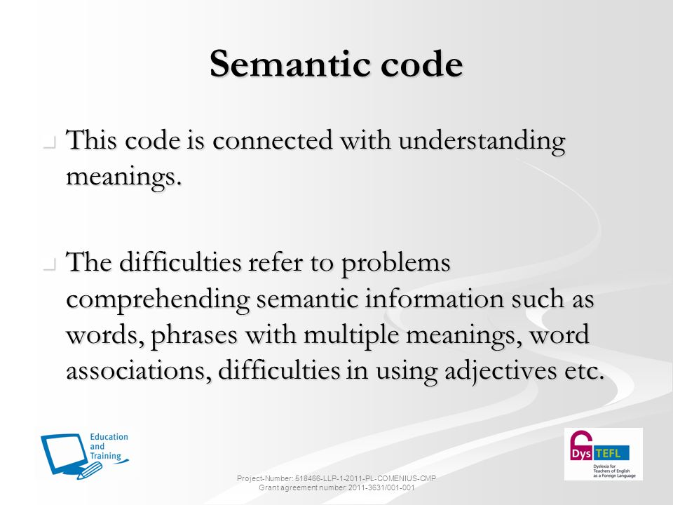 Semantic code This code is connected with understanding meanings.