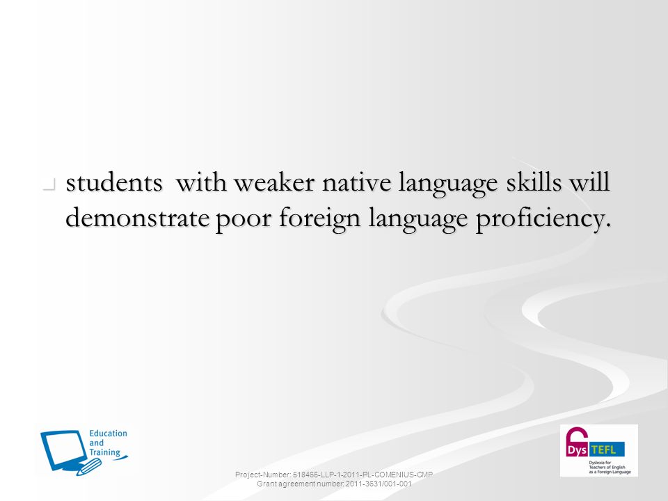 students with weaker native language skills will demonstrate poor foreign language proficiency.