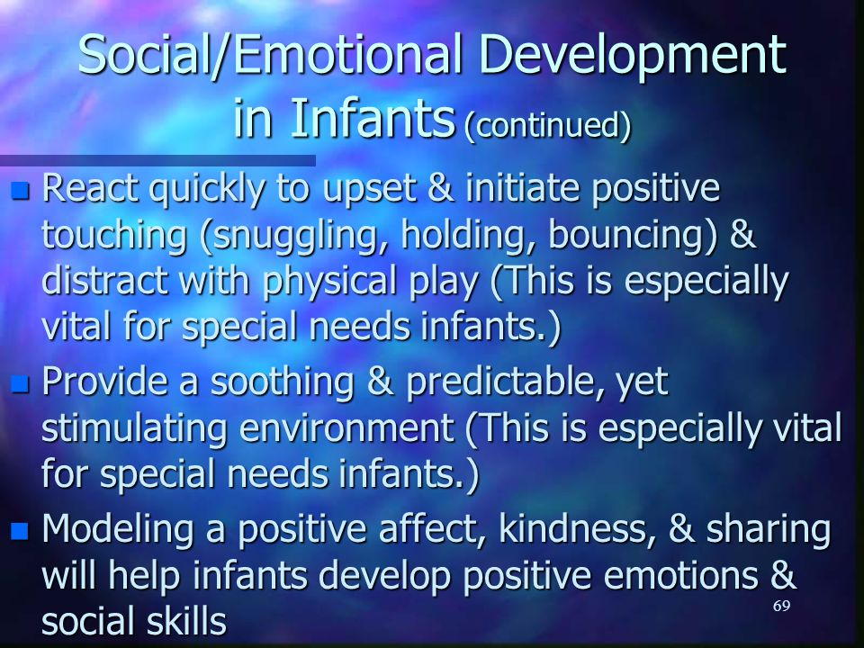 To support social and emotional development and to provide positive guidance