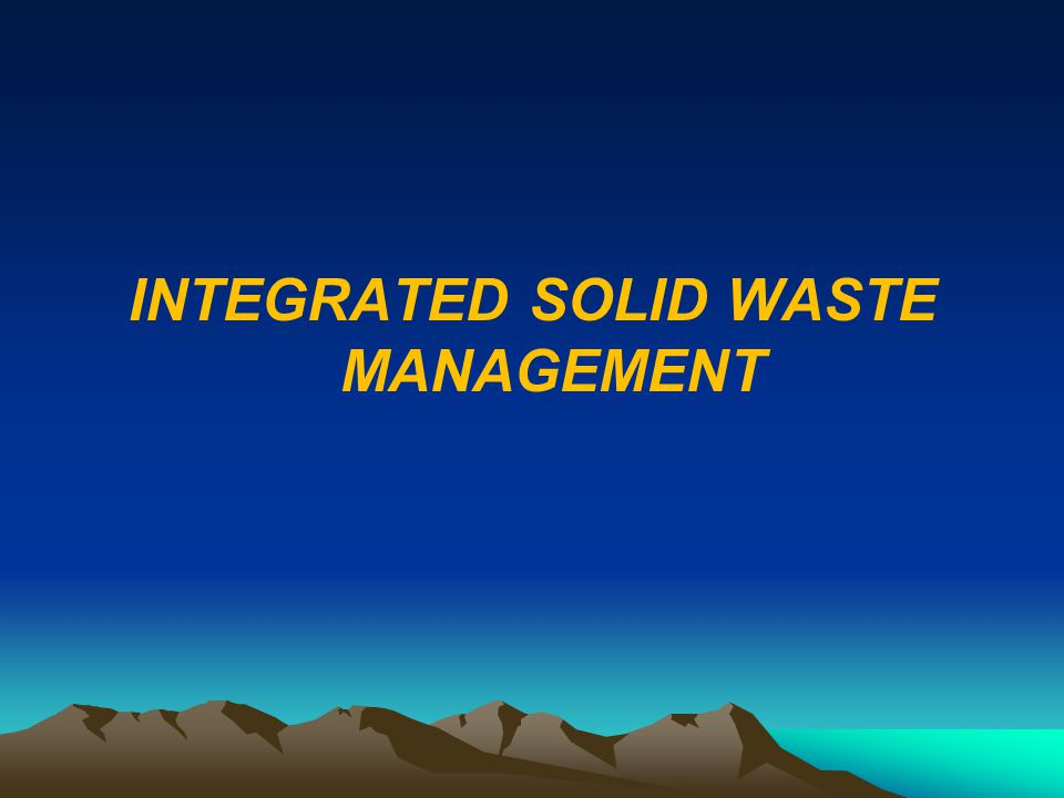 Integrated Solid Waste Management - Ppt Download