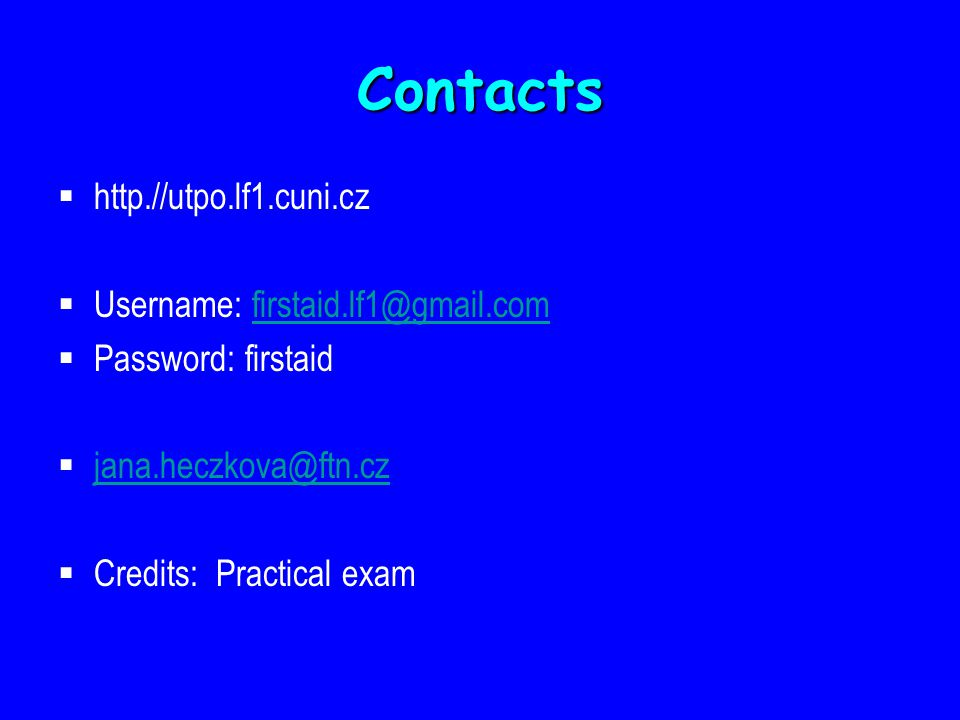 Contacts http.//utpo.lf1.cuni.cz Username: