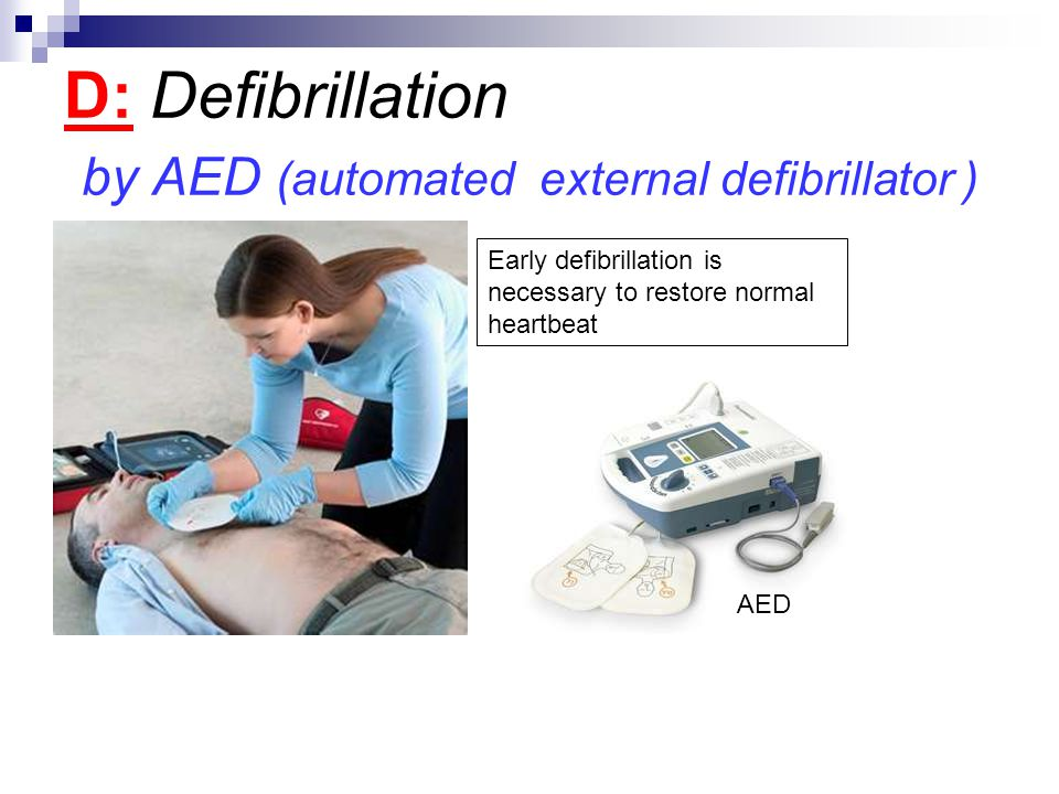 D: Defibrillation by AED (automated external defibrillator )
