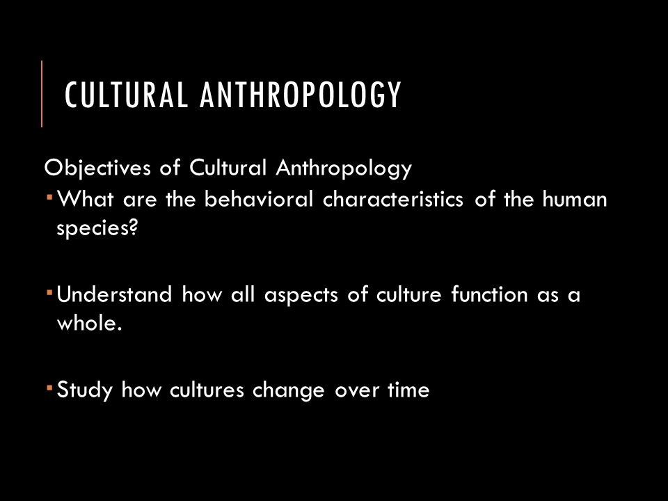 the study of popular culture in anthropology Linguistic anthropology - study of how language is used in  one-world culture - a popular belief that the future will bring development of a single homogeneous.