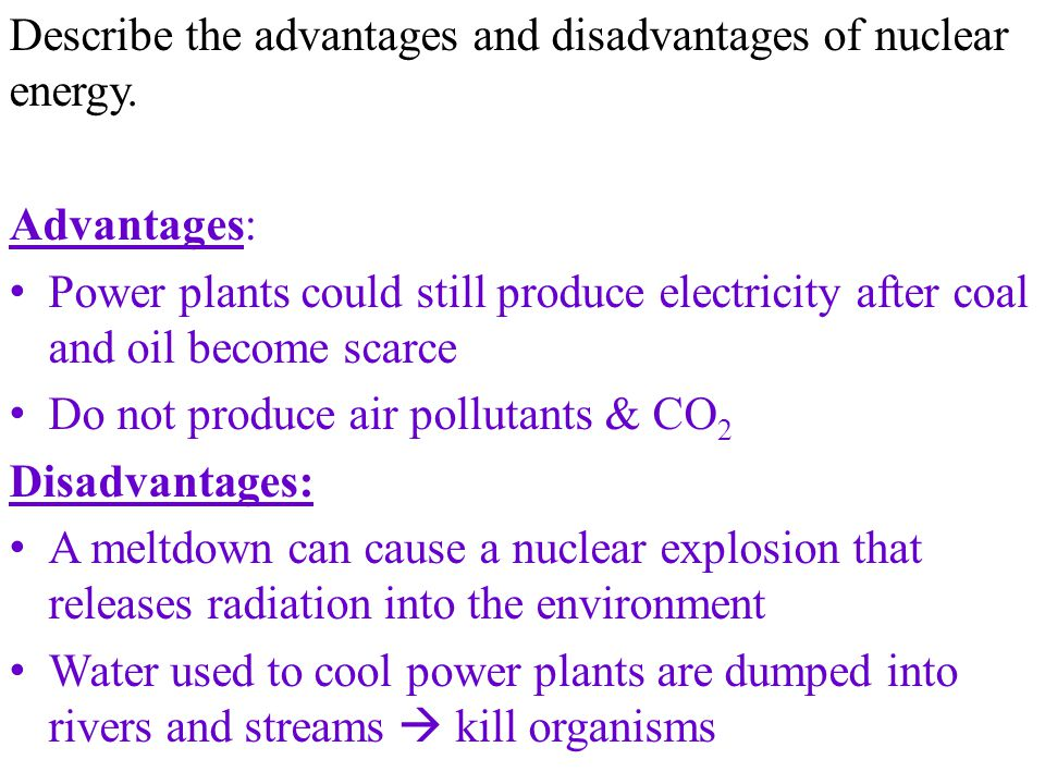 the advantages and disadvantages of nuclear power use and production A nuclear power plant accident is capable of releasing dangerous radiation that harms people and the  kevin the disadvantages of nuclear energy sciencing,.
