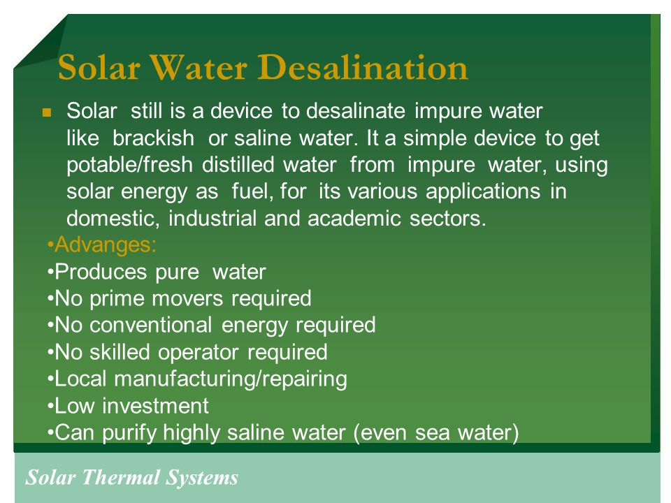 Solar Water Desalination System For Data Acquisition System : Solar technologies and systems ppt video online download