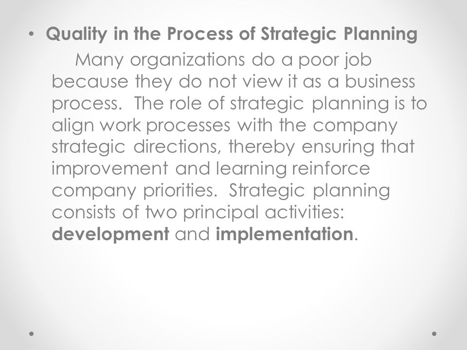 Quality in the Process of Strategic Planning