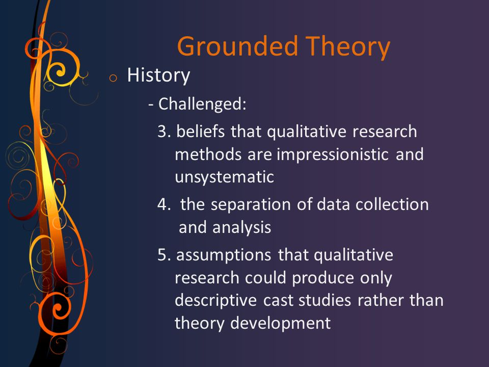 Grounded Theory History - Challenged: