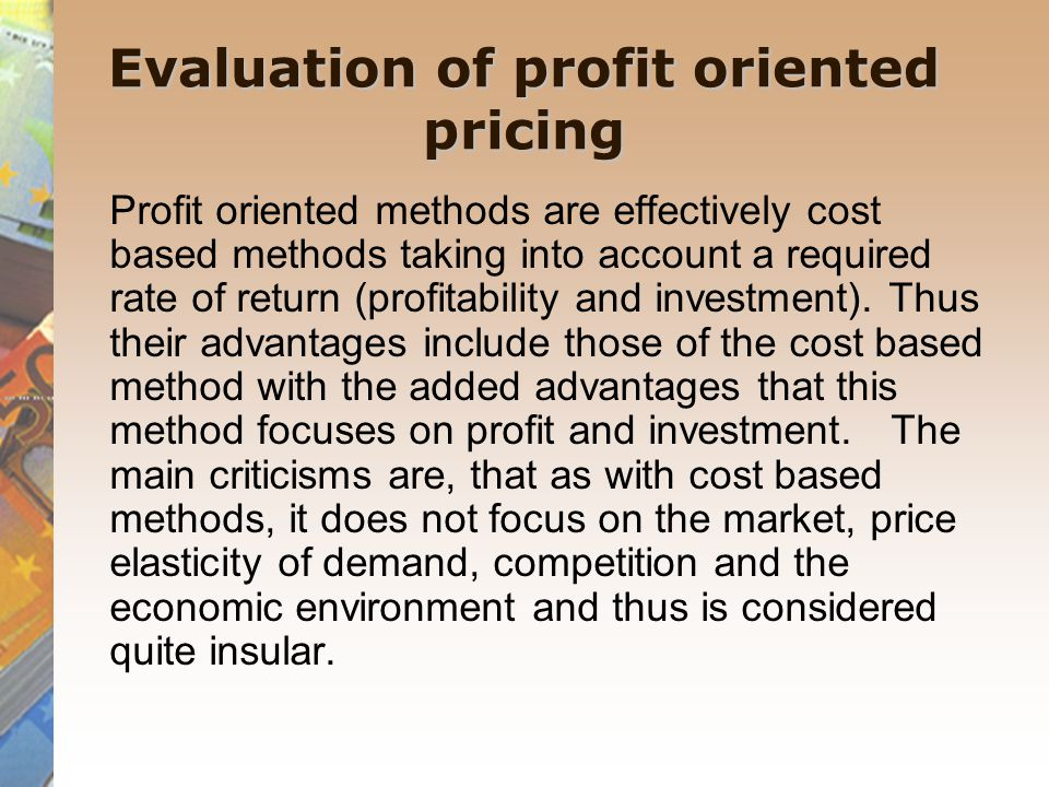 cost oriented pricing Pricing methods cost-based pricing  full cost pricing takes into consideration both variable,  competitive-based pricing, or market-oriented pricing,.