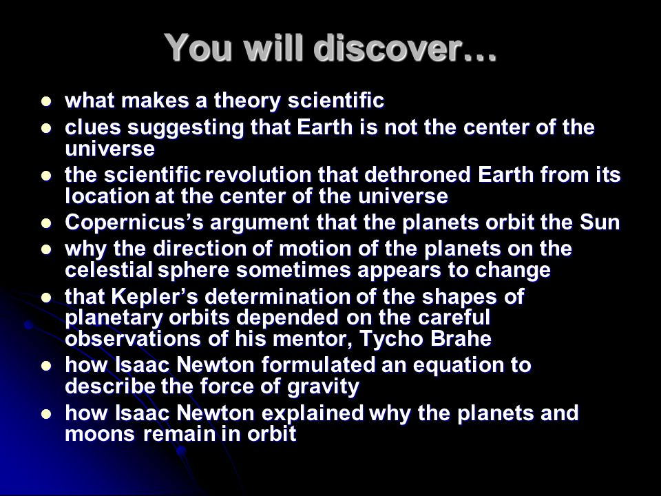 You will discover… what makes a theory scientific