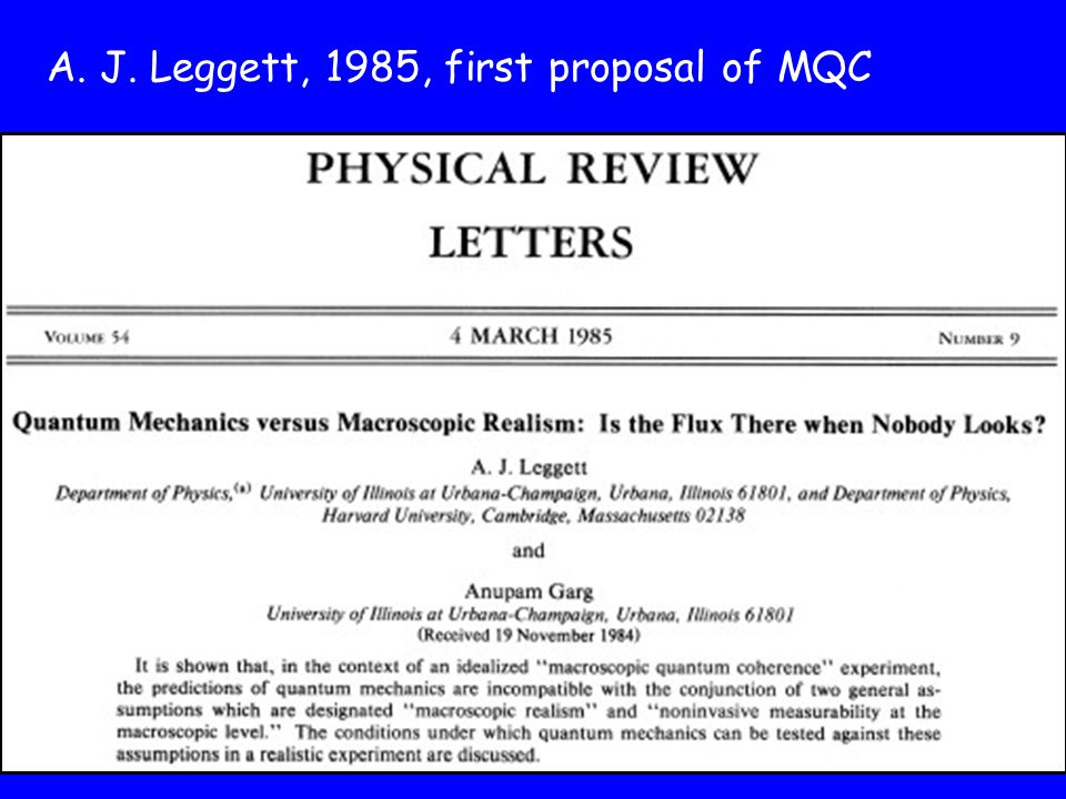 A. J. Leggett, 1985, first proposal of MQC