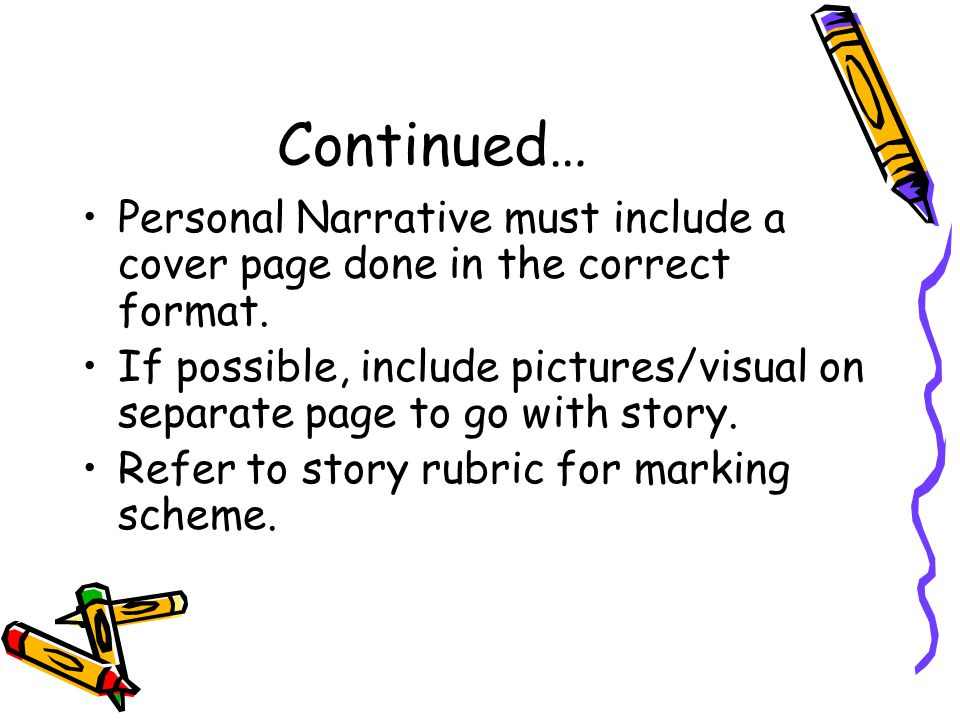 Continued… Personal Narrative must include a cover page done in the correct format.