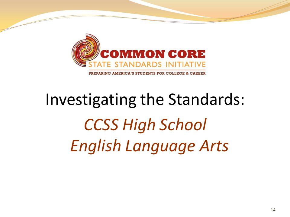 Investigating the Standards: CCSS High School English Language Arts