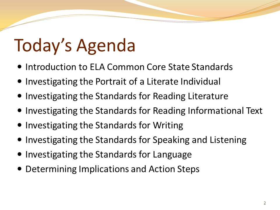 Today's Agenda Introduction to ELA Common Core State Standards