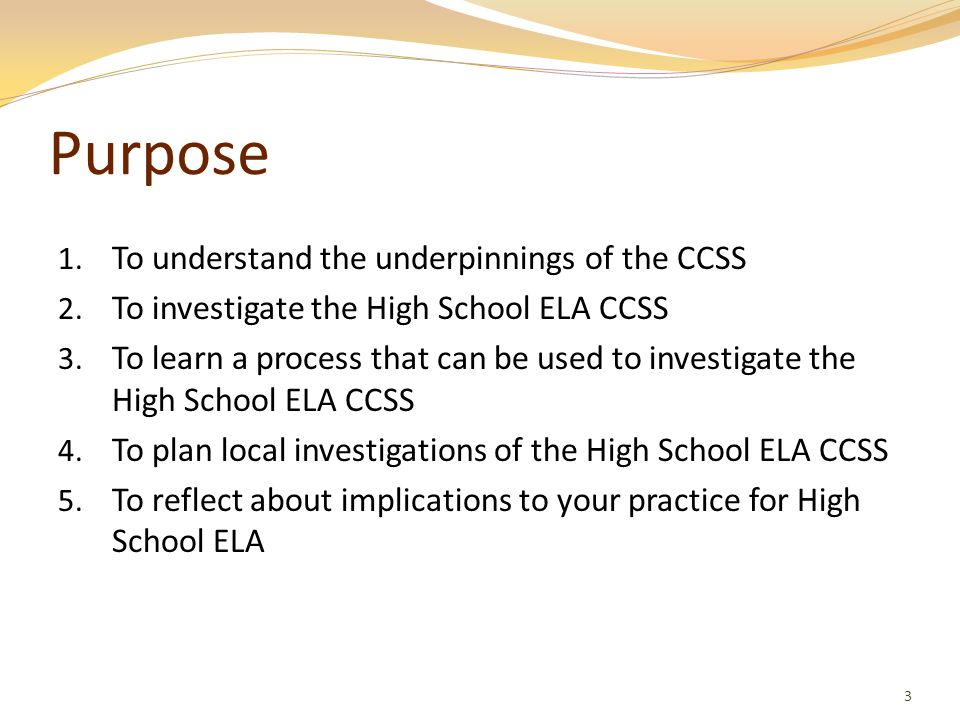 Purpose To understand the underpinnings of the CCSS