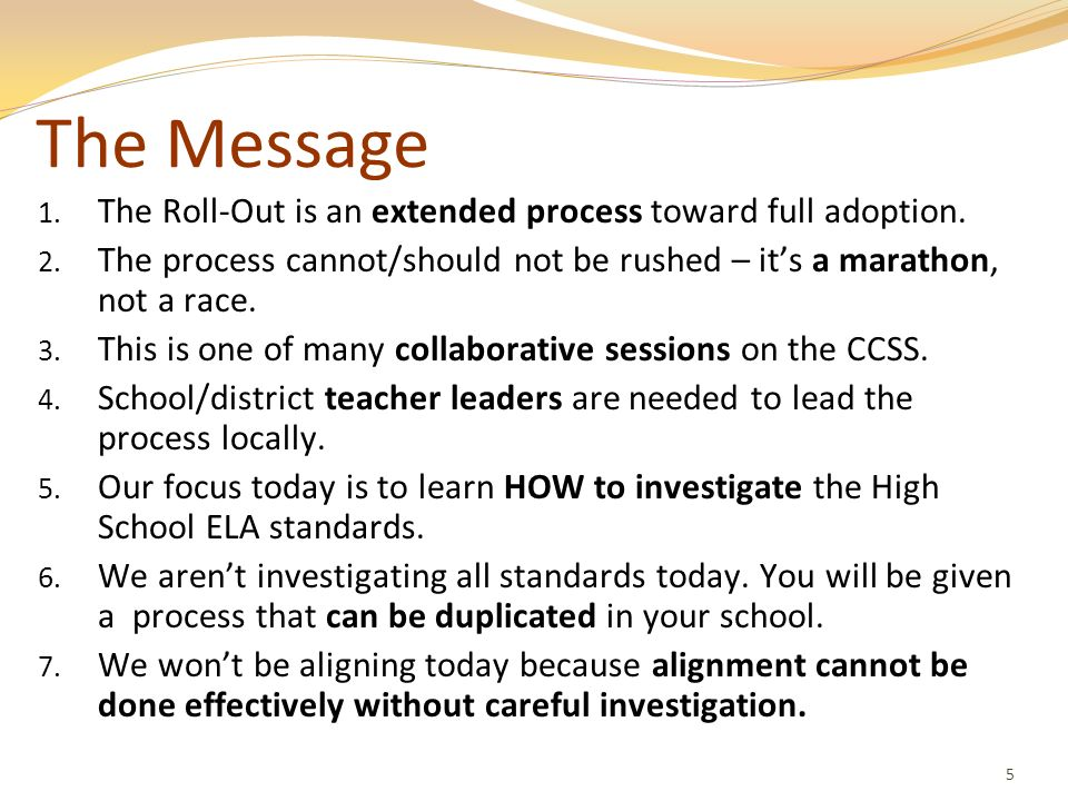 The Message The Roll-Out is an extended process toward full adoption.