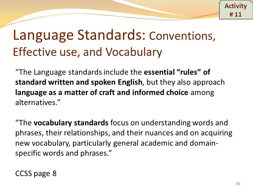 Language Standards: Conventions, Effective use, and Vocabulary