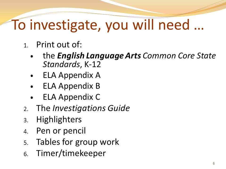 To investigate, you will need …