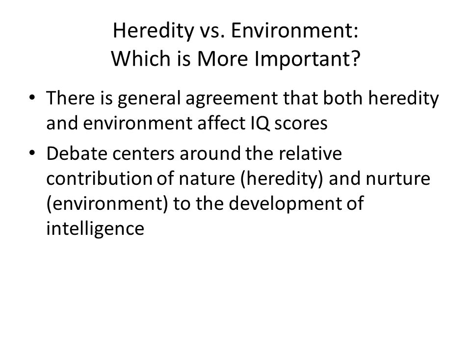 heredity vs environment essay Pects of behavioral genetic research—(a) the nature of genetic influence, (b) the nature of environmental influence, and ( c ) models for the joint influence of genes and the environment—and is focused on three broad domains of psy.