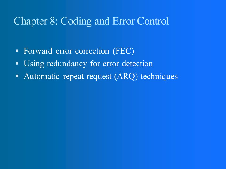 Chapter 8: Coding and Error Control