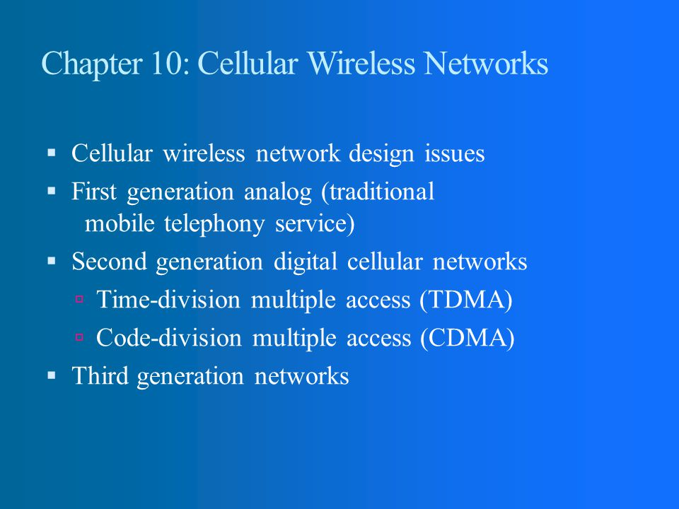 Chapter 10: Cellular Wireless Networks