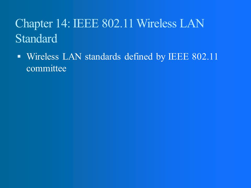 Chapter 14: IEEE Wireless LAN Standard