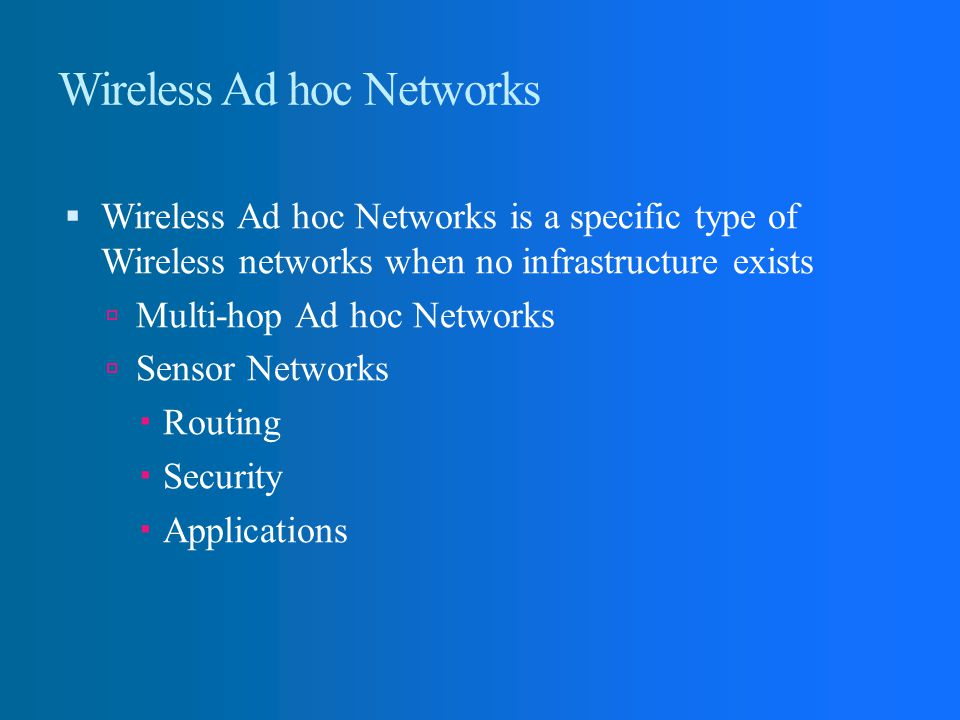 Wireless Ad hoc Networks