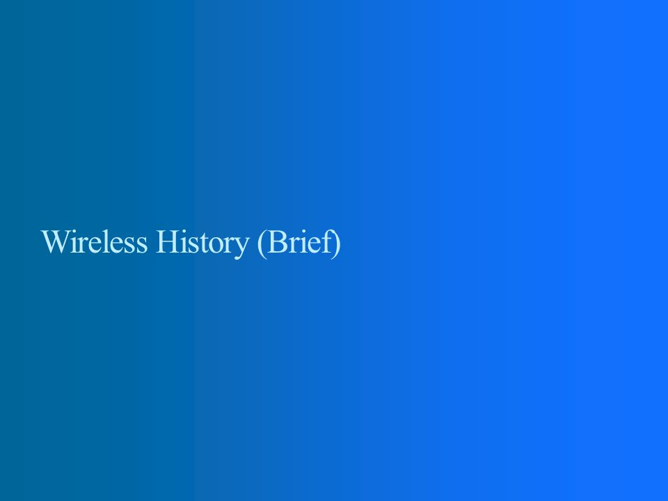 Wireless History (Brief)