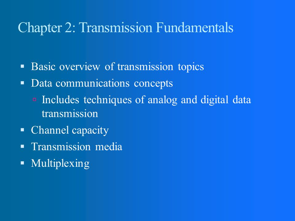 Chapter 2: Transmission Fundamentals