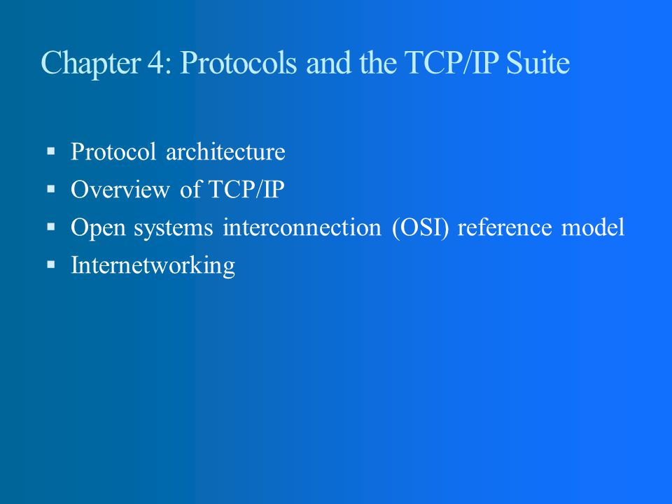 Chapter 4: Protocols and the TCP/IP Suite