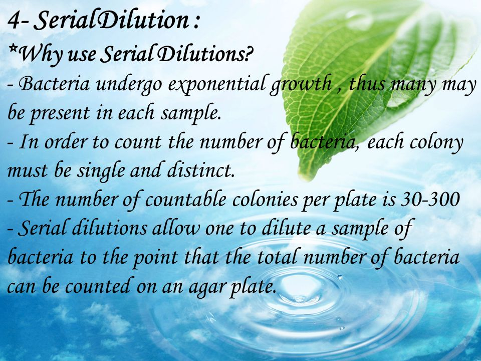 4- Serial Dilution : *Why use Serial Dilutions
