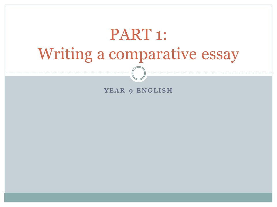 part writing a comparative essay ppt video online  part 1 writing a comparative essay